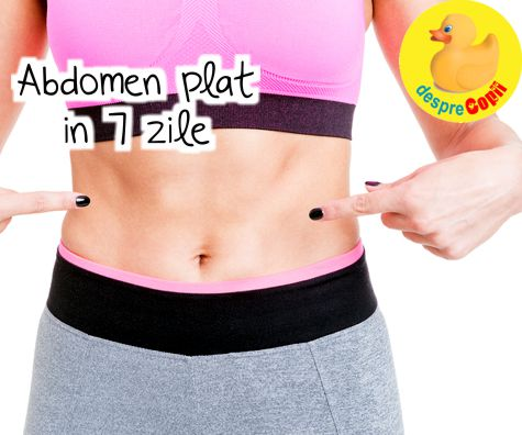 Abdomen plat in 7 zile  - dieta pentru abdomen plat