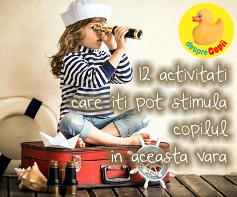 12 activitati care iti pot stimula copilul in aceasta vara