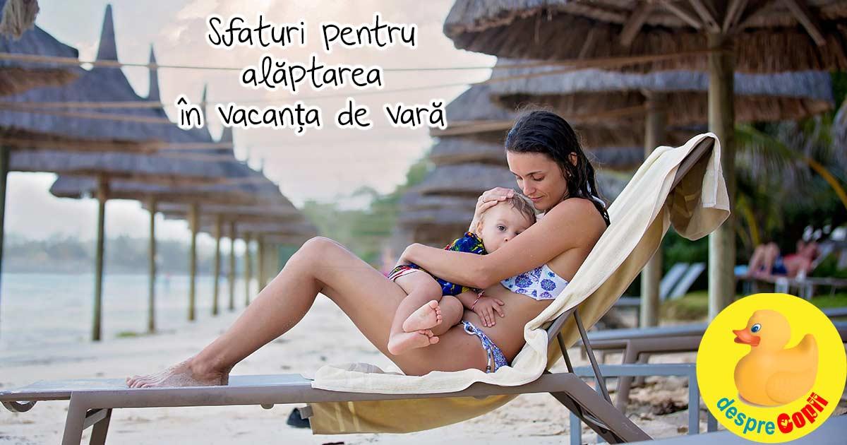 6 sfaturi pentru alaptarea bebelusului in vacanta de vara - fara stres