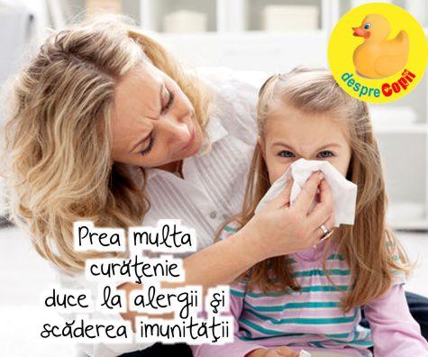 Prea multa curatenie duce la alergii si scaderea imunitatii