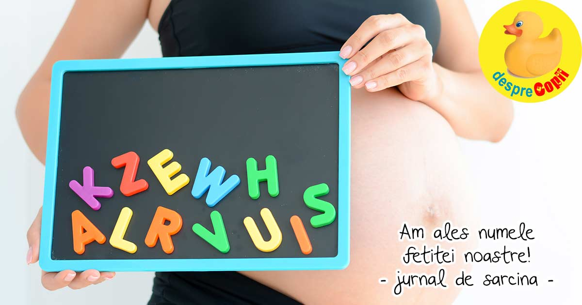 Am ales numele bebelinei - jurnal de sarcina