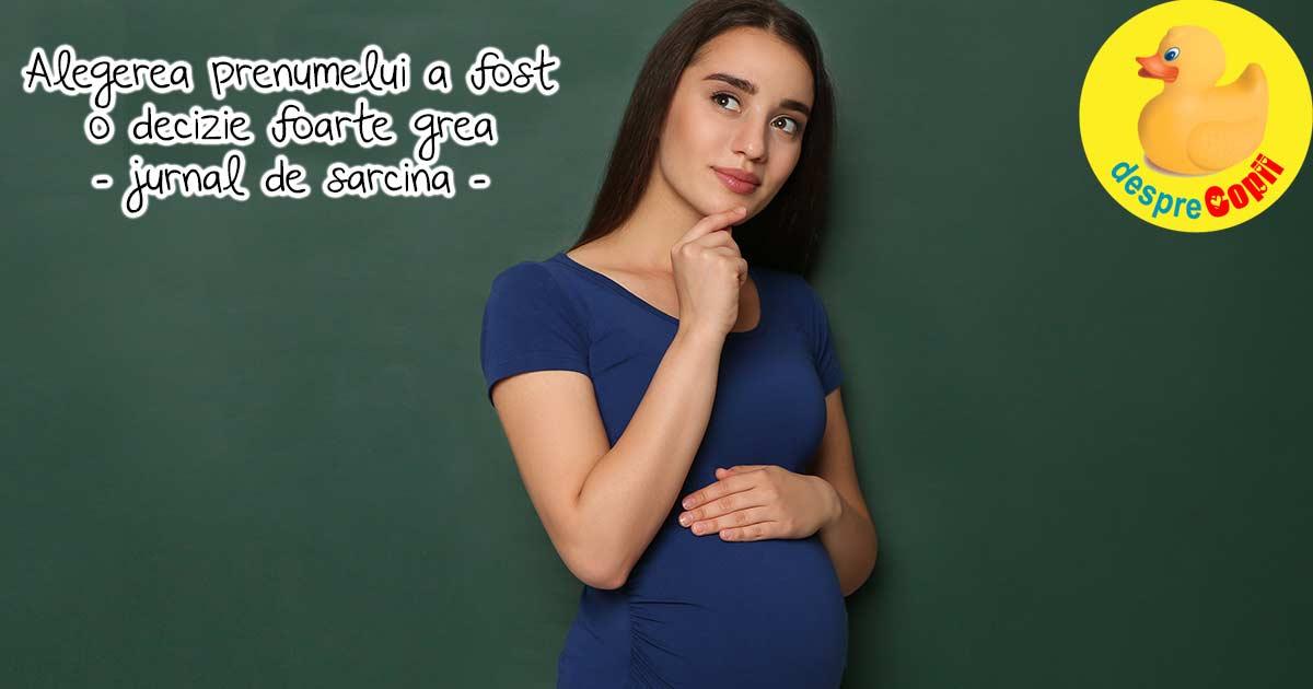 Alegerea numelui bebelusului - o decizie foarte grea - jurnal de sarcina