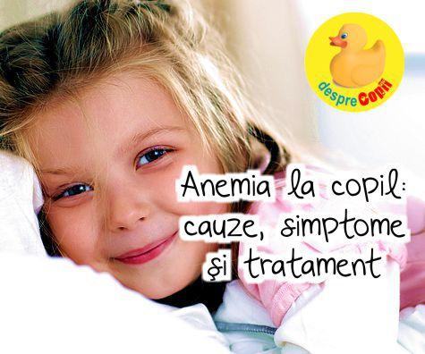 Anemia la copil: cauze, simptome si tratament