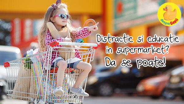 Distractie si educatie in supermarket? Da se poate!