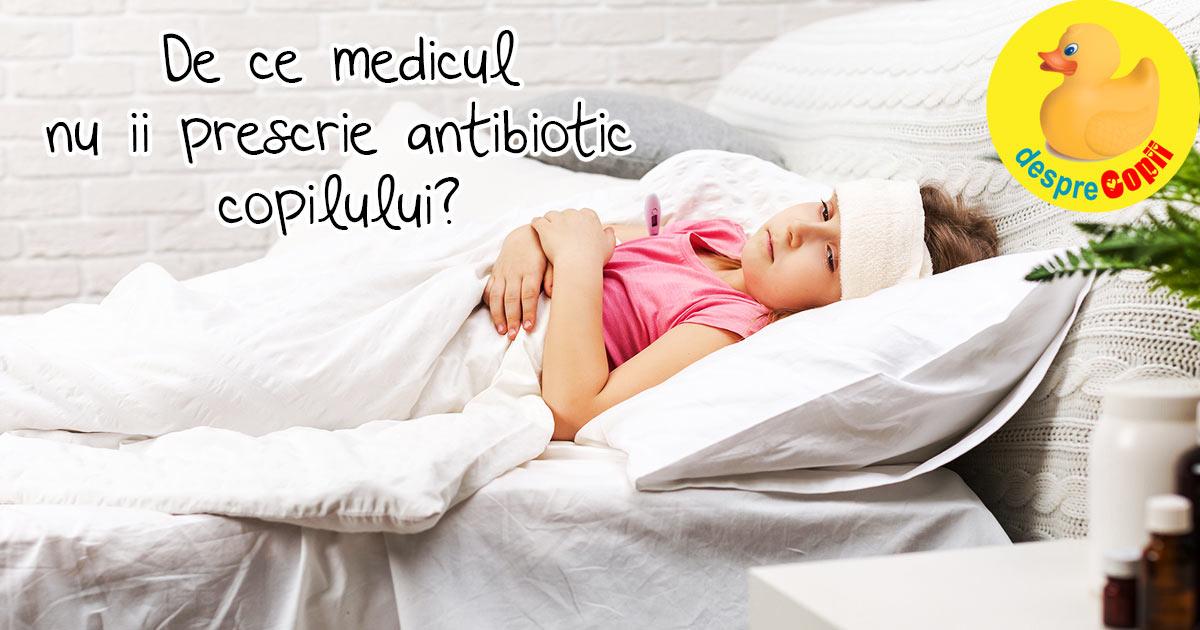 De ce medicii nu prescriu antibiotic unui copil racit? Iata ce trebuie sa stii
