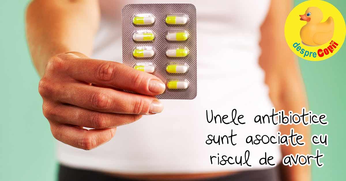 Esti insarcinata? Aceste antibiotice sunt asociate cu riscul de avort spontan
