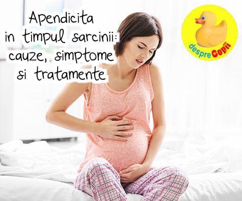 Apendicita in timpul sarcinii: cauze, simptome si tratamente