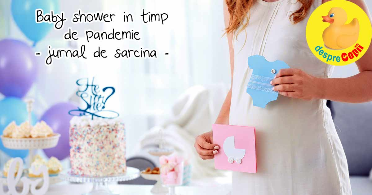 Baby Shower in vreme de pandemie - jurnal de sarcina