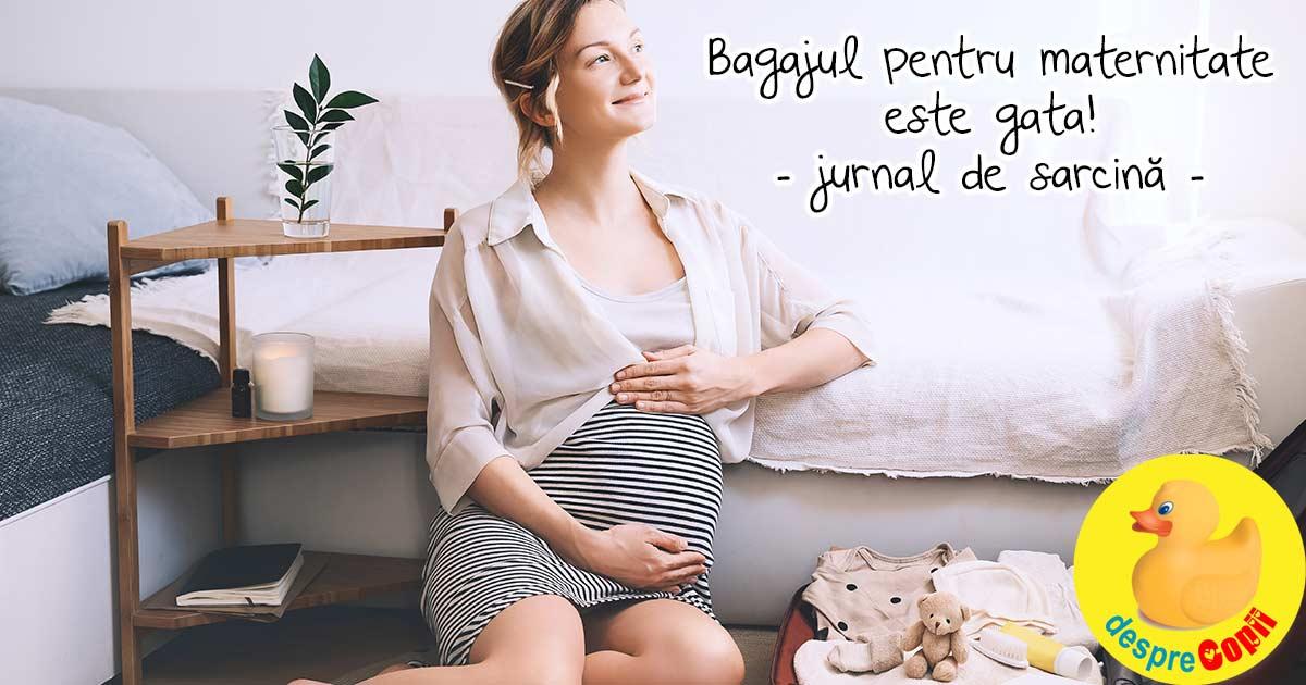 Bagajul pentru maternitate e gata din saptamana 32 - jurnal de sarcina