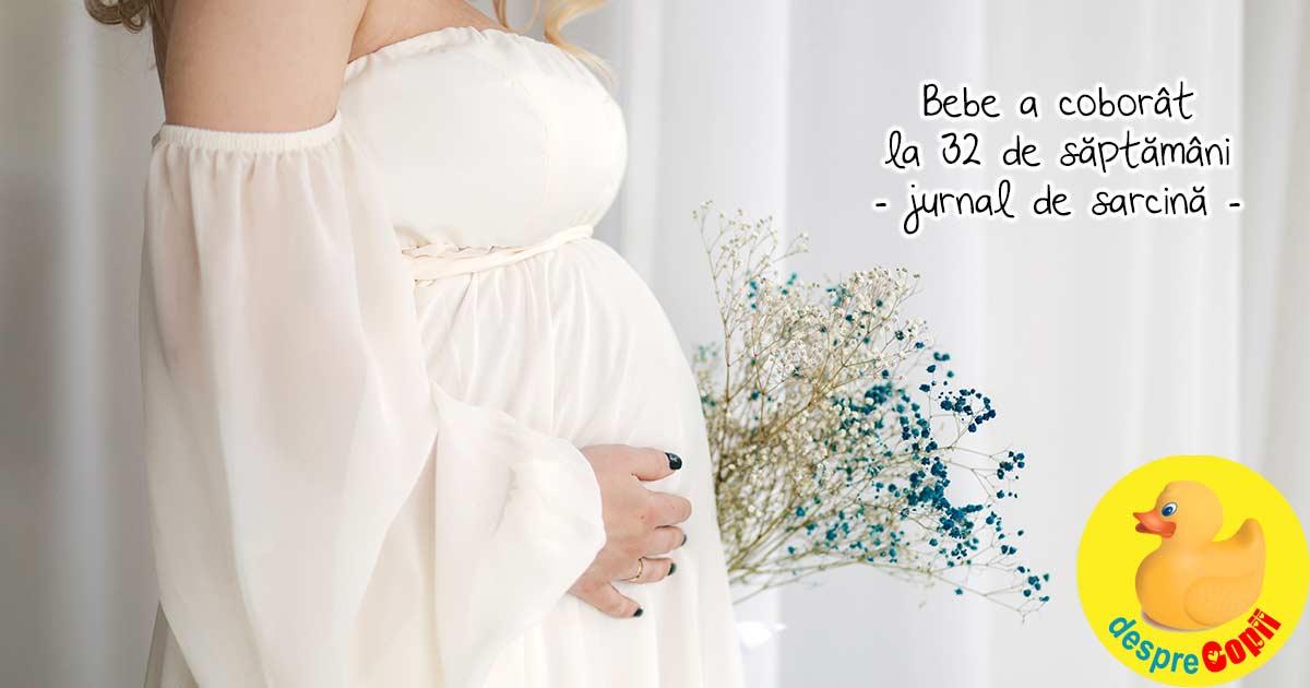 Bebe a coborat la 32 de saptamani - jurnal de sarcina