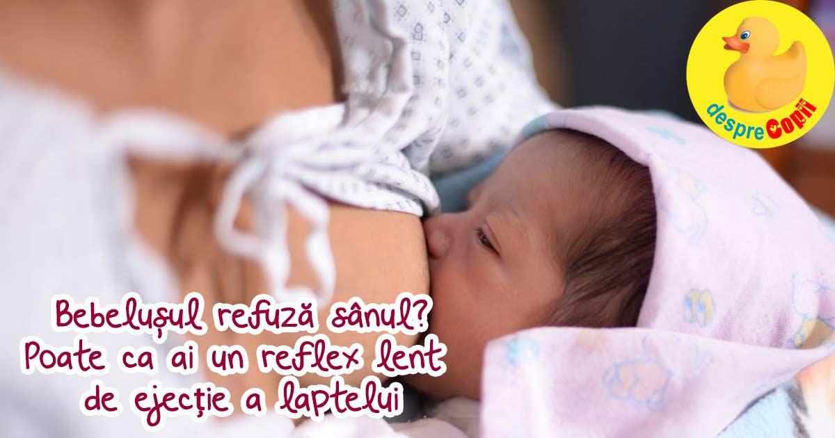 Bebelusul refuza sanul? O cauza ar putea fi reflexul lent de ejectie al laptelui matern