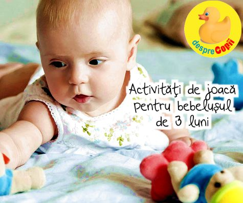 Activitati de joaca pentru bebelusul de 3 luni