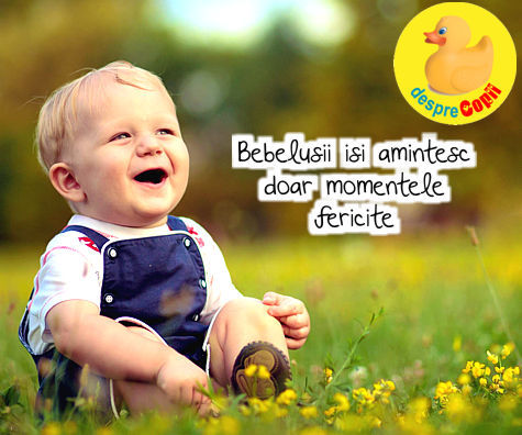 Bebelusii isi amintesc doar momentele fericite