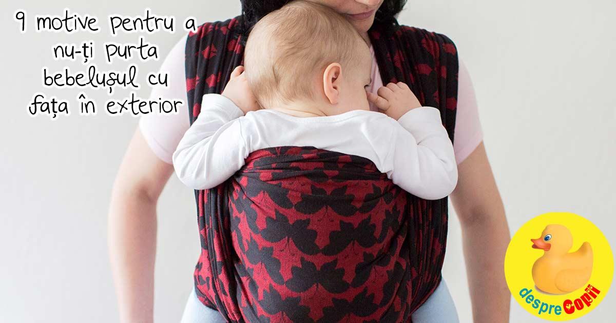 Purtarea bebelusului: 9 motive pentru a NU purta bebelusul cu fata in exterior