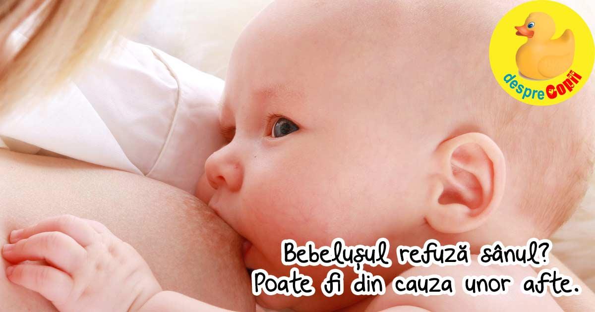 Bebelusul refuza sanul? Ar putea fi din cauza unor afte care fac suptul dureros