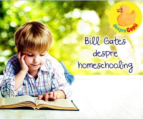 Biil Gates despre homeschooling
