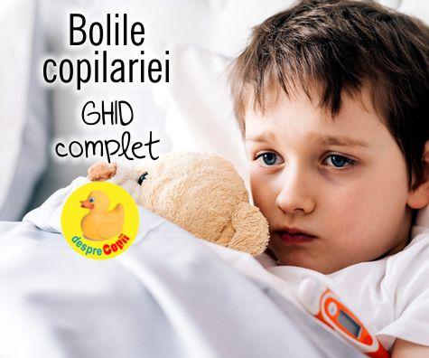 Bolile copilariei: un ghid complet pentru parinti