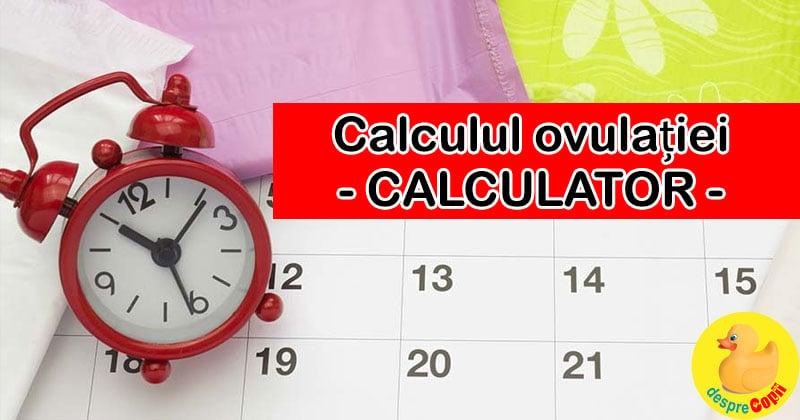 Calculul ovulatiei - calculator esential daca vrei sa ramai insarcinata