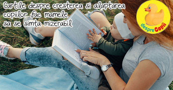 Cartile despre cresterea bebelusilor si presiunea enorma pe umerii mamicilor