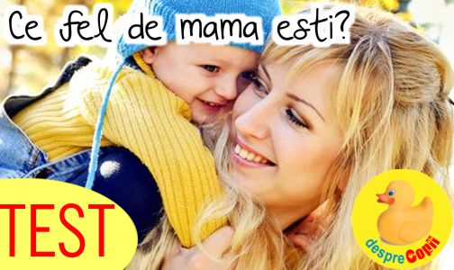 TEST: Ce fel de mama esti?