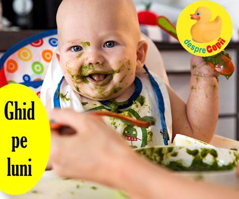 Ce mananca bebelusul: ghid pe luni cu introducerea alimentelor si retete pentru fiecare luna