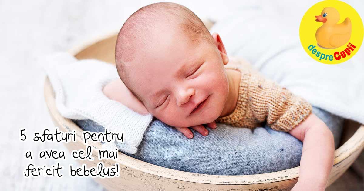 Cum sa ai cel mai fericit bebelus. 5 sfaturi de la un pediatru celebru