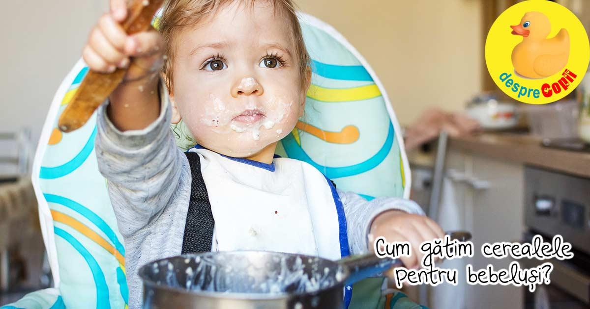 Cerealele pentru bebelusi: iata cum pregatesc eu cerealele pentru bebe