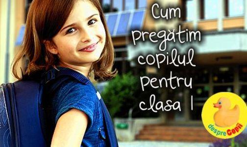 Cum pregatim copilul pentru clasa I