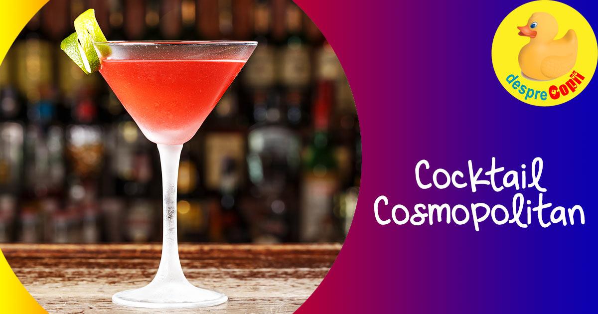 Cocktail Cosmopolitan - sau Cocktail-ul Divelor