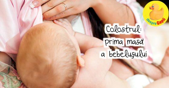 Colostrul: prima masa a bebelusului