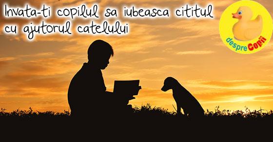 Invata-ti copilul sa iubeasca cititul cu ajutorul catelului