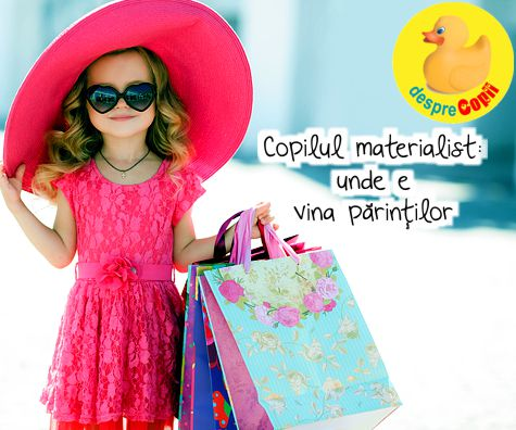 Copilul materialist: unde este vina parintilor