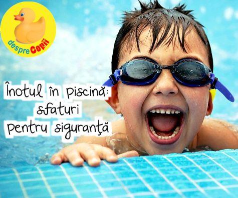Inotul copilului in piscina