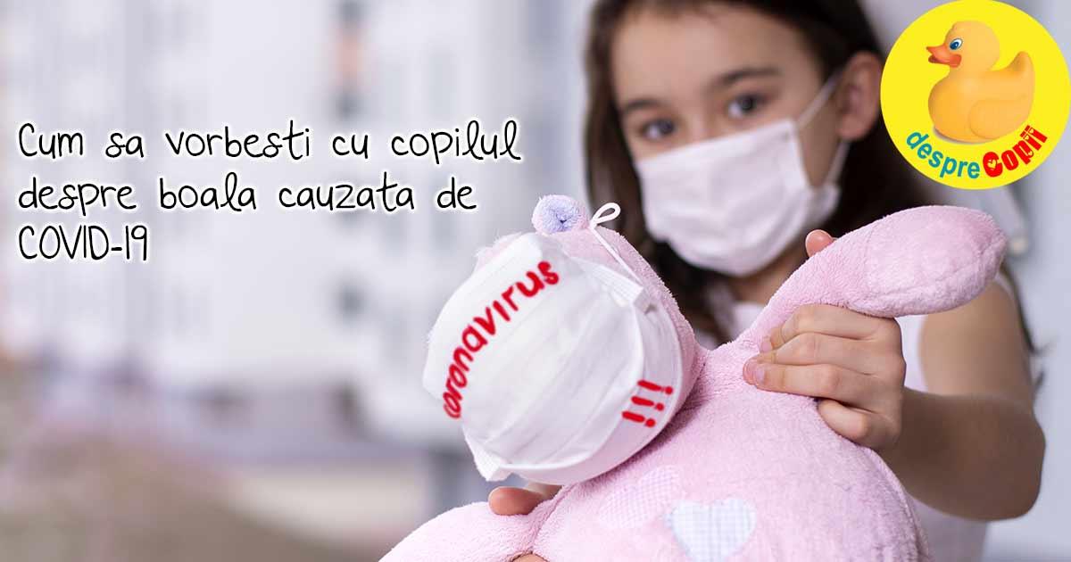 Cum sa vorbesti cu copilul despre boala cauzata de noul coronavirus (COVID-19) - sfaturi de la UNICEF