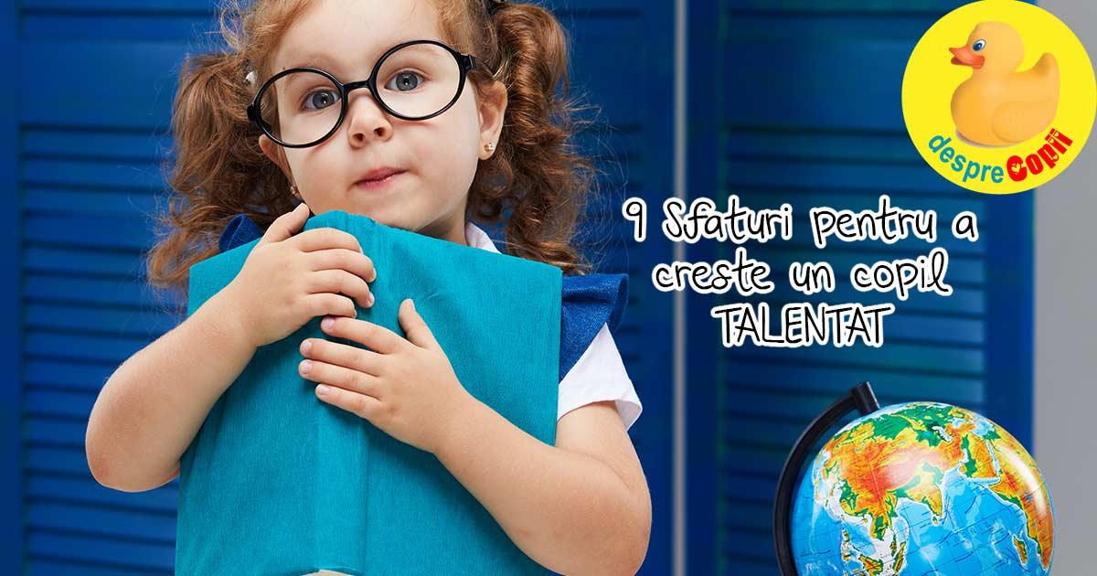 Vrei sa ai un copil talentat? Aceste reguli iti vor fi de folos.