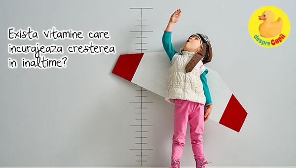 Aceste vitamine incurajeaza cresterea in inaltime a copiilor