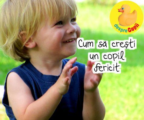 Cum sa cresti un copil fericit: sfaturile unui psiholog celebru