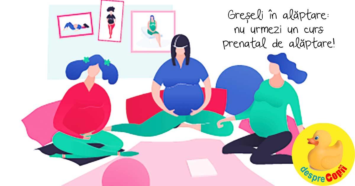 Greseli in alaptare: nu ai urmat un curs prenatal de alaptare in timpul sarcinii
