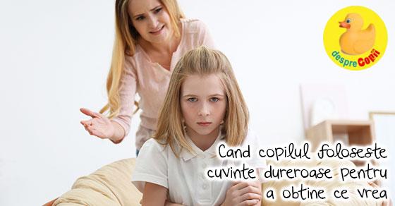 Te urasc!!! Cand copilul foloseste cuvinte dureroase pentru a obtine ce vrea. Cum procedam ...
