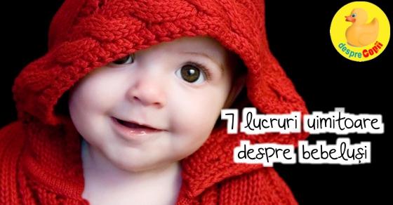 7 lucruri uimitoare despre bebelusi