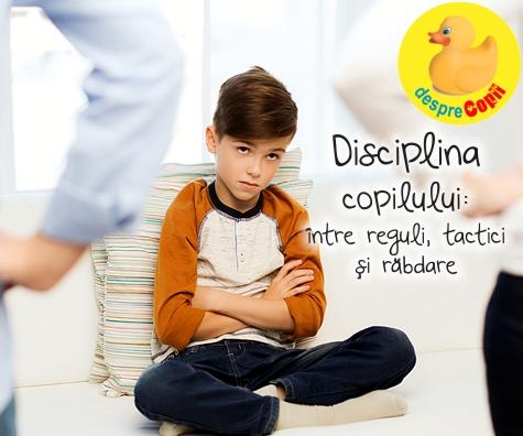 Disciplina copilului: intre reguli, tactici si rabdare