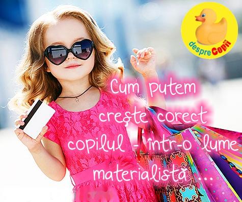 Educatia non-materialista a copilului intr-o lume materialista: intre principii si realitate