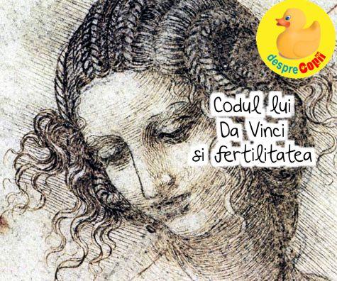 Codul lui Da Vinci si fertilitatea