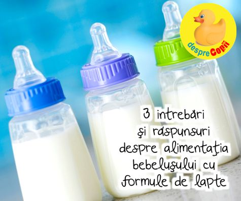 3 intrebari si raspunsuri despre alimentatia bebelusului cu formule de lapte