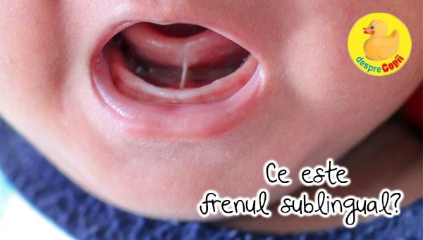 Frenul sublingual sau ankyloglossia