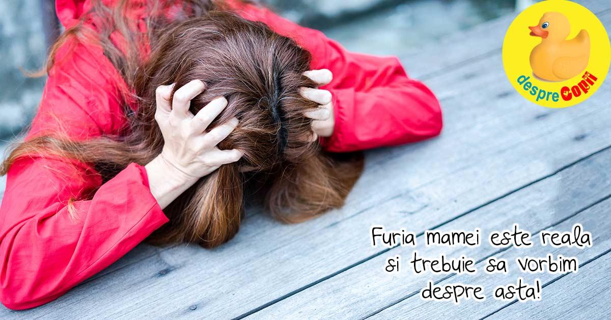 Despre mamele care tipa la copii sau despre furia mamelor. Iata de ce este nevoie sa vorbim despre asta