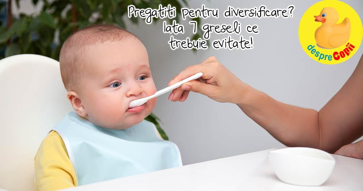7 greseli pe care trebuie sa le eviti cand incepi diversificarea bebelusului tau
