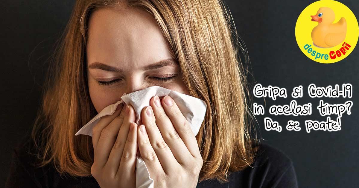 Si gripa si Covid-19 in acelasi timp? Iata ce efecte ar putea avea asupra corpului nostru