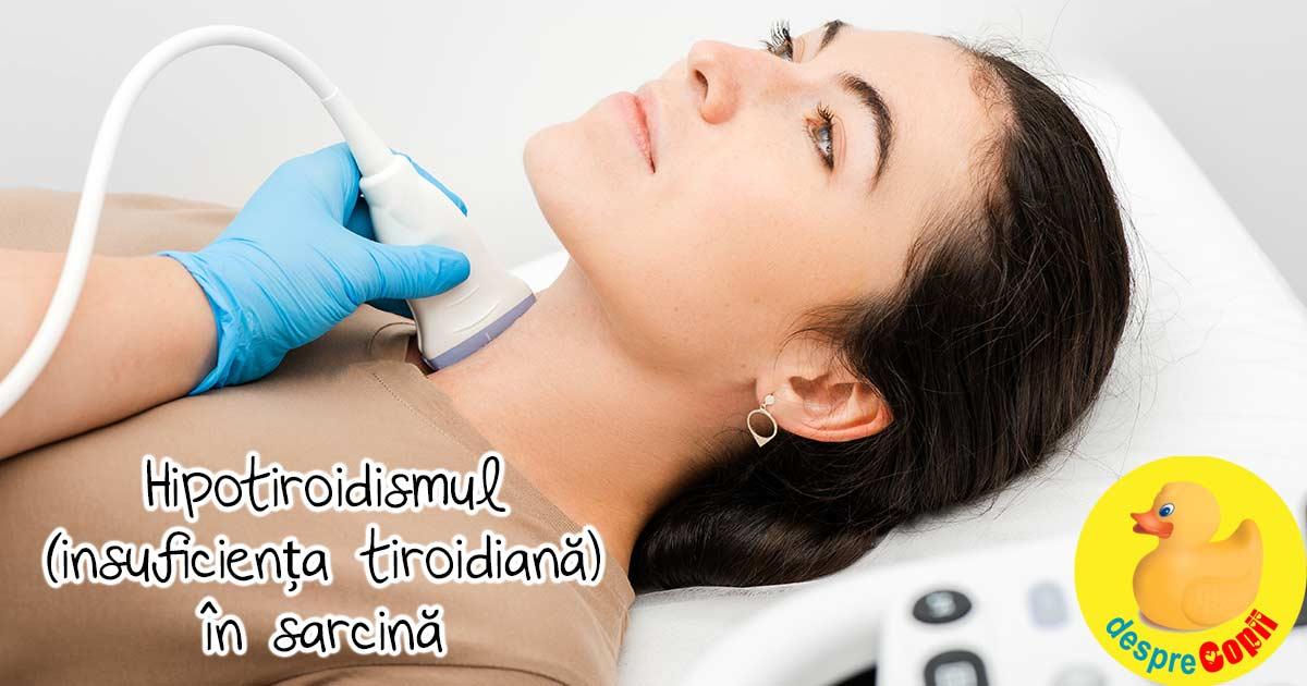 Hipotiroidismul (insuficienta tiroidiana) in sarcina