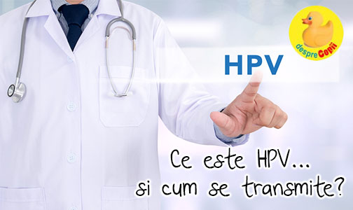 Ce este HPV si cum se transmite?